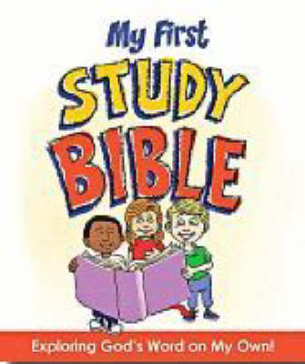 My First Study Bible Exploring God's Word on My Own! by Paul J. Loth, Rob Suggs