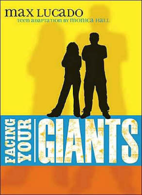 Facing Your Giants by Max Lucado, Monica Hall