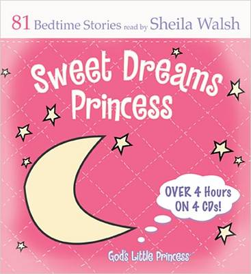 Sweet Dreams Princess 84 Favorite Bedtime Bible Stories Read by Sheila Walsh by Sheila Walsh, Thomas Nelson Publishers