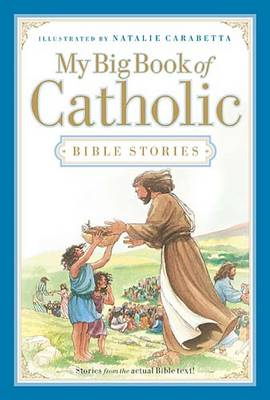 My Big Book of Catholic Bible Stories by Heidi Hess Saxton
