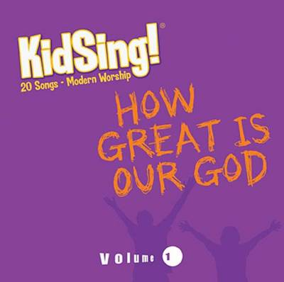 Kidsing! How Great Is Our God! by Thomas Nelson Publishers, Thomas Nelson Publishers