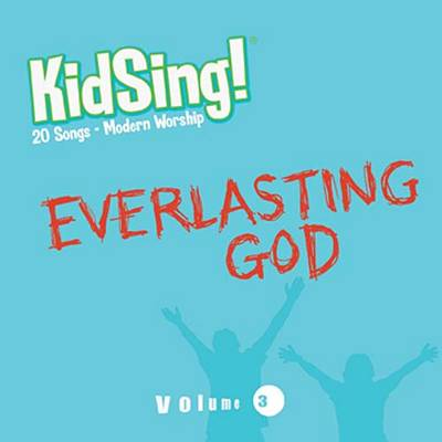 Kidsing! Everlasting God! by Thomas Nelson Publishers