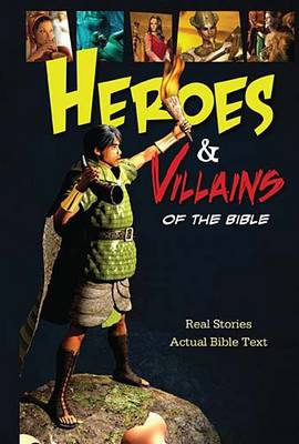Heroes and Villains of the Bible by Thomas Nelson