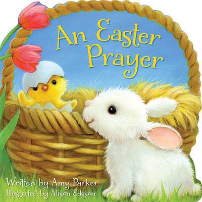 An Easter Prayer by Amy Parker