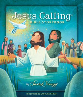 Jesus Calling Bible Storybook by Sarah Young
