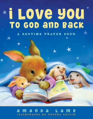 I Love You to God and Back by Amanda Lamb