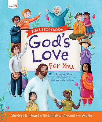 God's Love for You Bible Storybook by Richard Stearns, Renee Stearns