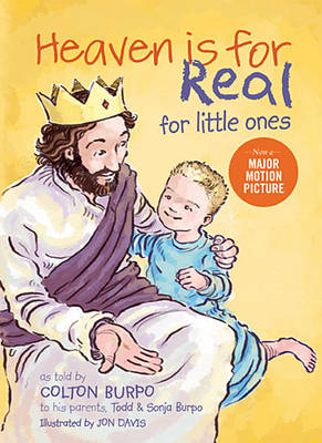 Heaven Is for Real for Little Ones by Todd Burpo, Sonja Burpo