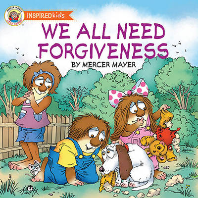 We All Need Forgiveness by Mercer Mayer