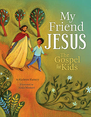 My Friend Jesus by Kathryn Slattery