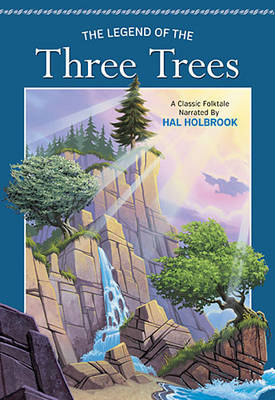 The Legend of the Three Trees by Thomas Nelson