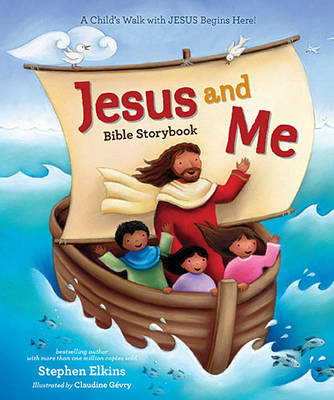 Jesus and Me Bible Storybook by Stephen Elkins