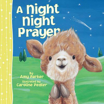 A Night Night Prayer by Amy Parker