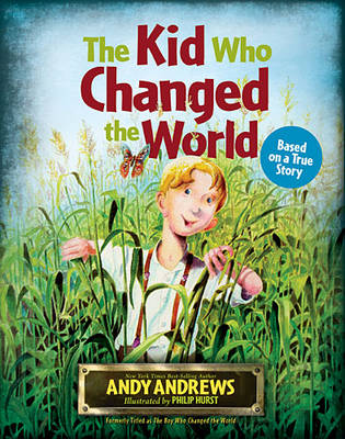 Kid Who Changed the World by Andy Andrews
