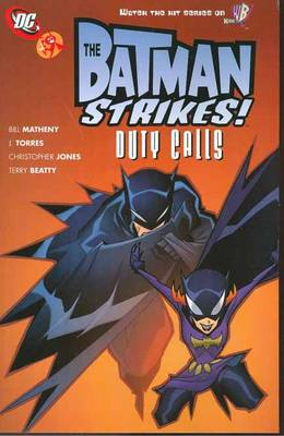 Batman Strikes Duty Calls by Christopher Jones, Terry Beatty, Bill Matheny, J. Torres