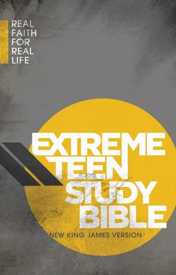 Extreme Teen Study Bible, NKJV Real Faith for Real Life by Thomas Nelson Publishers