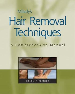Milady's Hair Removal Techniques A Comprehensive Manual by Helen R. Bickmore