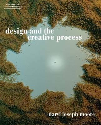 Design and the Creative Process by Daryl Moore