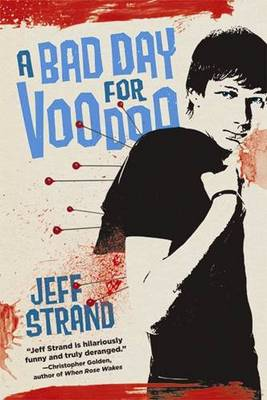 Bad Day for Voodoo by Jeff Strand