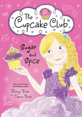 Sugar and Spice by Sheryl Berk, Carrie Berk