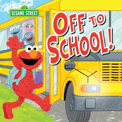 Off to School! by Sesame Workshop