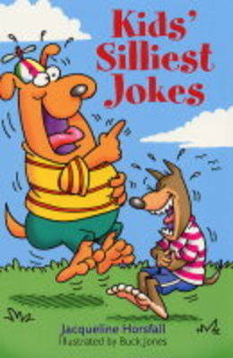 Kids' Silliest Jokes by Jacqueline Horsfall