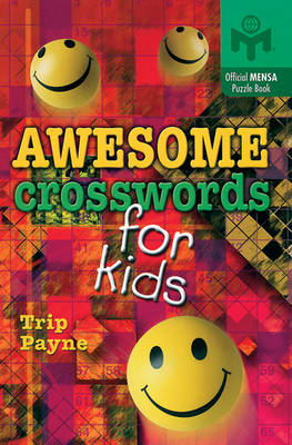 Awesome Crosswords for Kids An Official Mensa Puzzle Book by Trip Payne