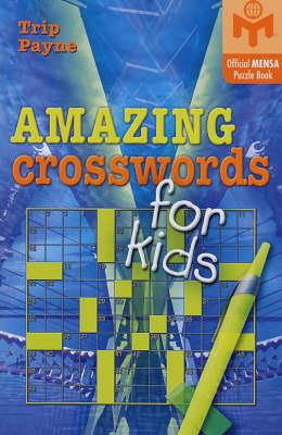 Amazing Crosswords for Kids by Trip Payne