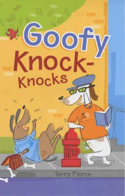 Goofy Knock-knocks by Terry Pierce