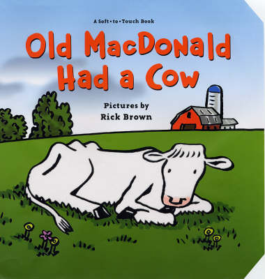 Old McDonald Had a Cow by Rick Brown