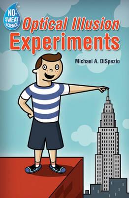 Optical Illusion Experiments by Michael A. DiSpezio