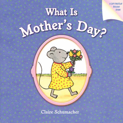 What is Mother's Day? by Harriet Ziefert