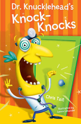 Dr. Knucklehead's Knock-knocks by Chris Tait