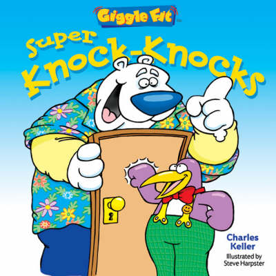 Super Knock-knocks by Charles Keller