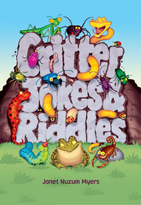 Critter Jokes and Riddles by Janet Nuzum Myers