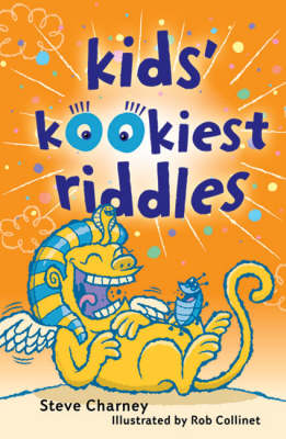 Kids' Kookiest Riddles by Steve Charney