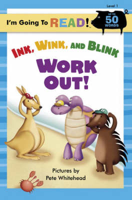 Ink, Wink, and Blink Work Out! by Pete Whitehead