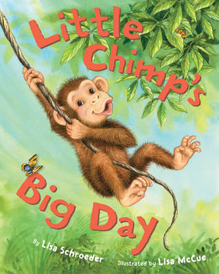 Little Chimp's Big Day by Lisa Schroeder