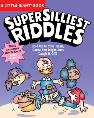 Super Silliest Riddles by Chris Tait, Jacqueline Horsfall, Morrie Gallant