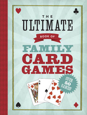 The Ultimate Book of Family Card Games by Oliver Ho