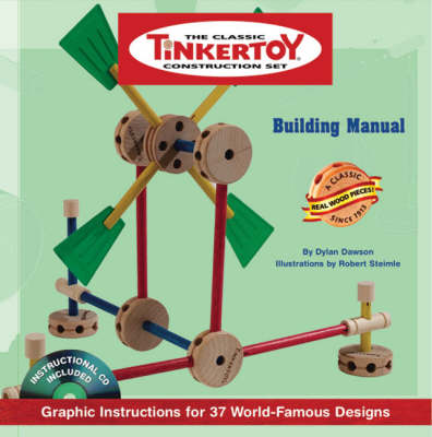 Tinkertoy Building Manual Graphic Instructions for 37 World-famous Designs by Dylan Dawson
