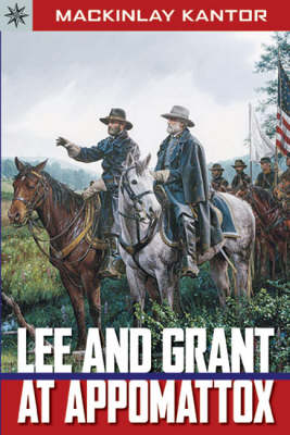 Lee and Grant at Appomattox by Mackinlay Kantor
