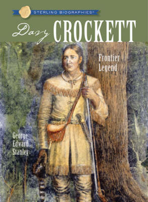 Davy Crockett Frontier Legend by George Edward Stanley