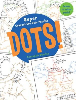 Dots! Super Connect-the-dots Puzzles by Conceptis Puzzles