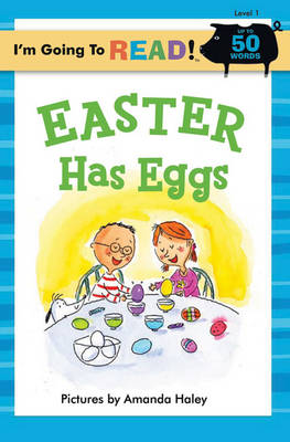 Easter Has Eggs by Amanda Haley