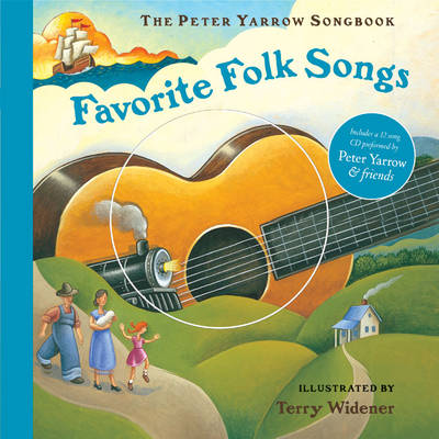 The Peter Yarrow Songbook Favorite Folk Songs by Peter Yarrow