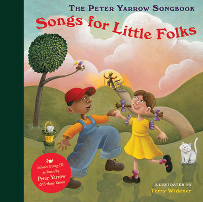 The Peter Yarrow Songbook Songs for Little Folks by Peter Yarrow