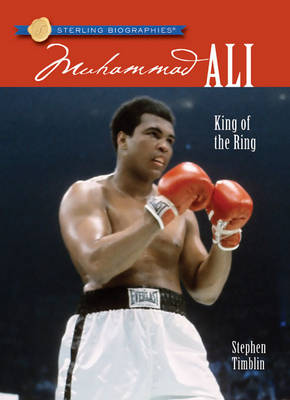 Muhammad Ali King of the Ring by Stephen Timblin