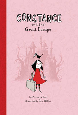 Constance and the Great Escape by Pierre Le Gall