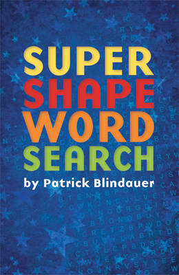 Super Shape Word Search by Patrick Blindauer